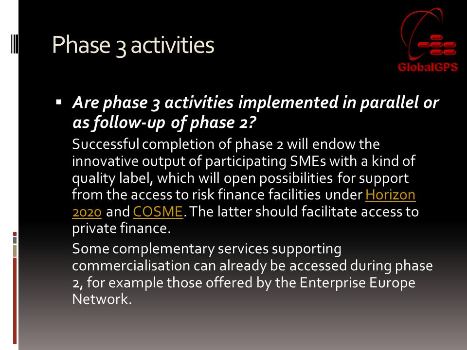 Phase 3 activities  Are phase 3 activities implemented in parallel or as follow-up of phase 2.