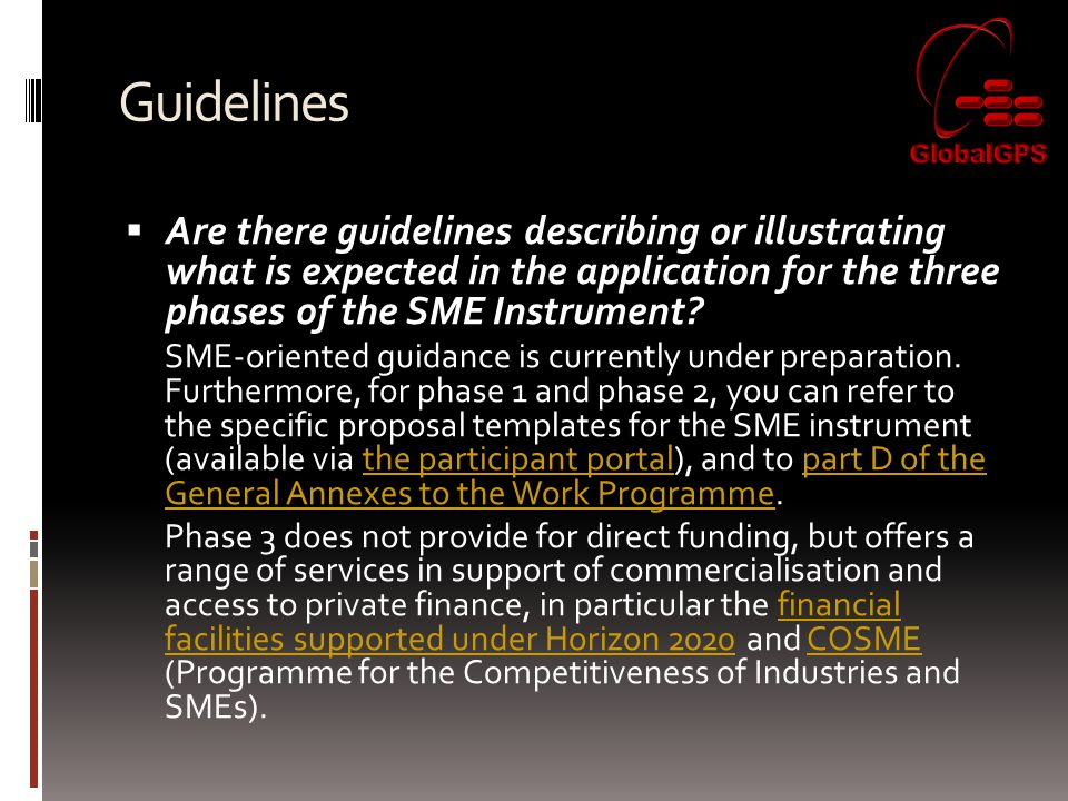 Guidelines  Are there guidelines describing or illustrating what is expected in the application for the three phases of the SME Instrument.