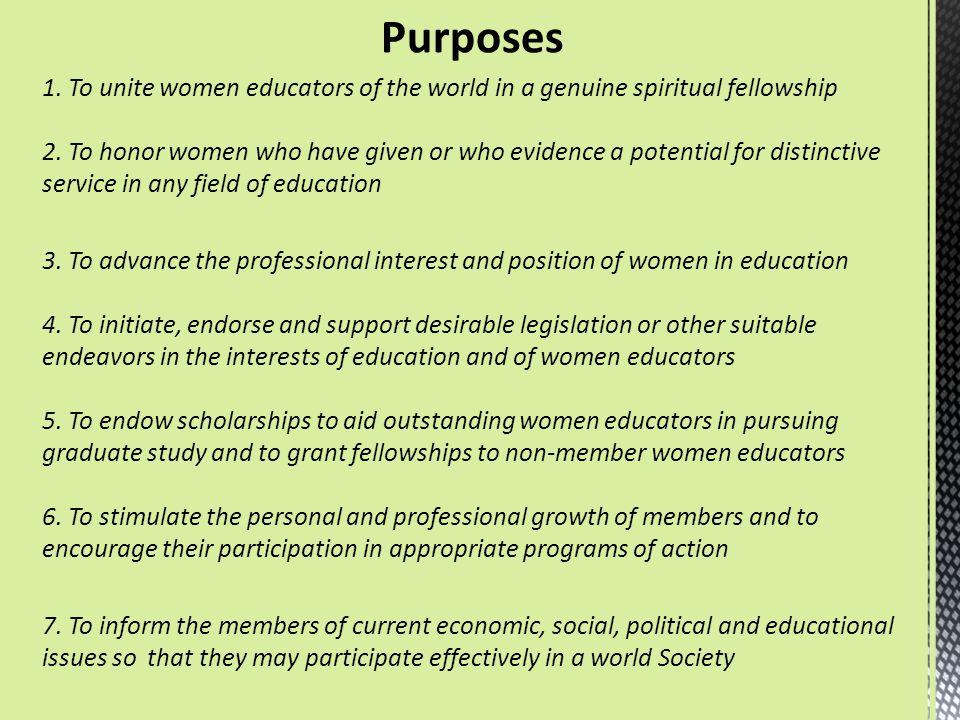 Purposes 1.To unite women educators of the world in a genuine spiritual fellowship 2.