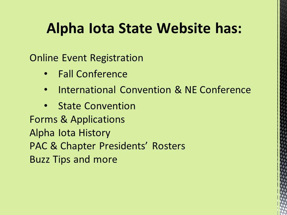 Alpha Iota State Website has: Online Event Registration Fall Conference International Convention & NE Conference State Convention Forms & Applications