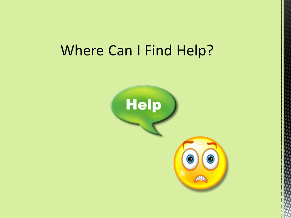Where Can I Find Help?
