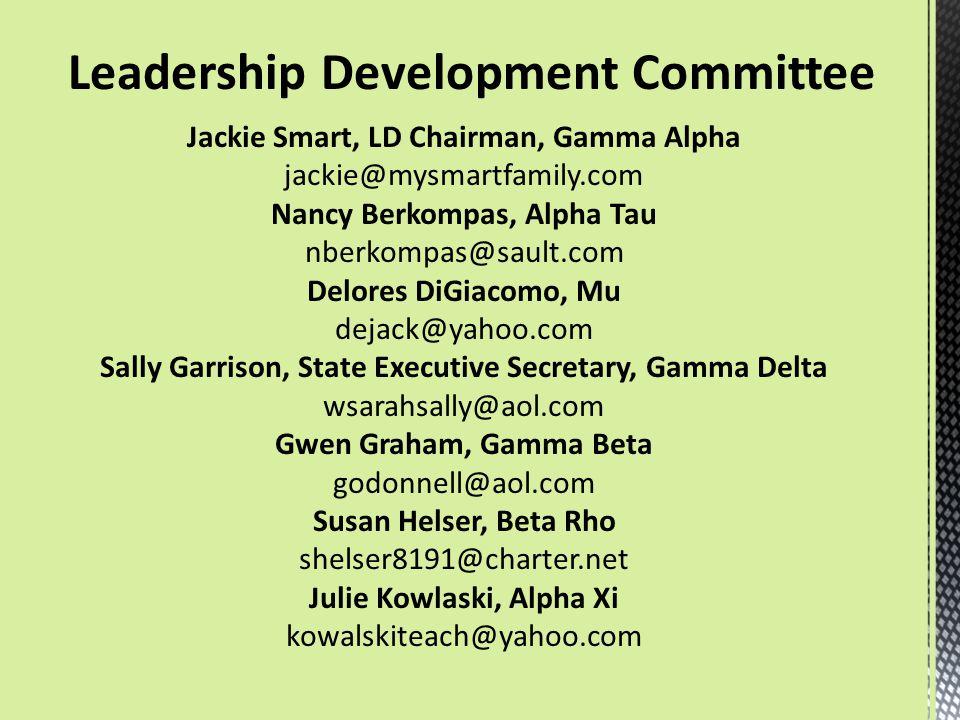 Jackie Smart, LD Chairman, Gamma Alpha jackie@mysmartfamily.com Nancy Berkompas, Alpha Tau nberkompas@sault.com Delores DiGiacomo, Mu dejack@yahoo.com