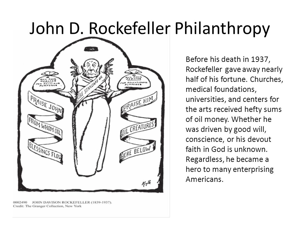 Before his death in 1937, Rockefeller gave away nearly half of his fortune.