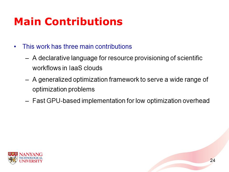 Main Contributions This work has three main contributions –A declarative language for resource provisioning of scientific workflows in IaaS clouds –A