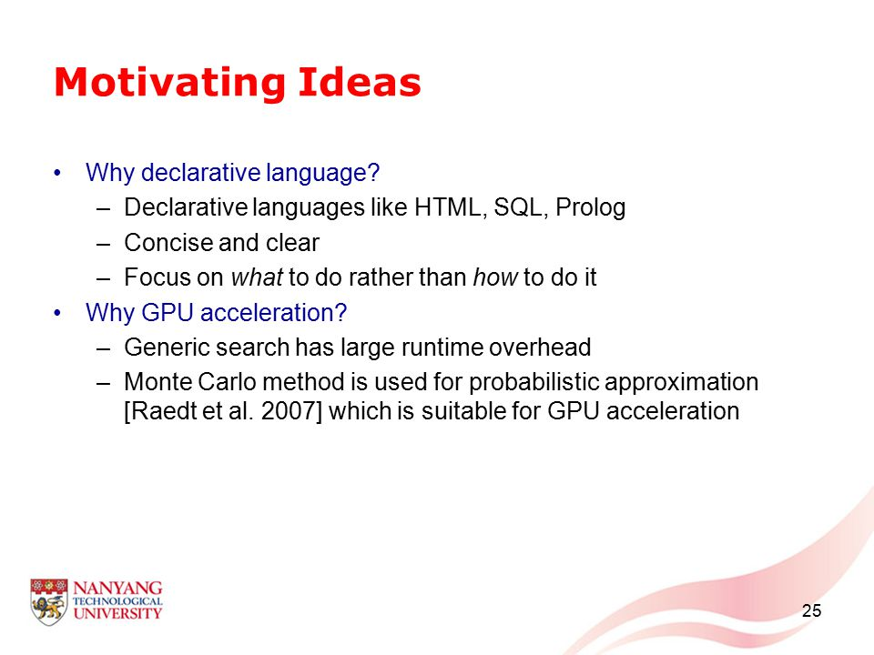 Motivating Ideas Why declarative language.