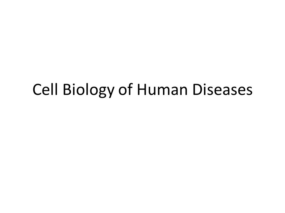 Cell Biology of Human Diseases