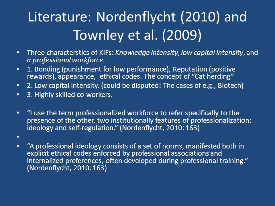 Literature: Nordenflycht (2010) and Townley et al.