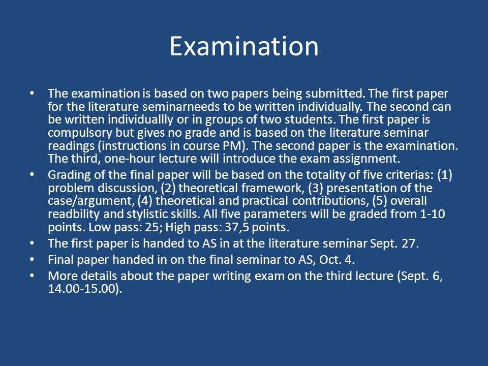 Examination The examination is based on two papers being submitted.