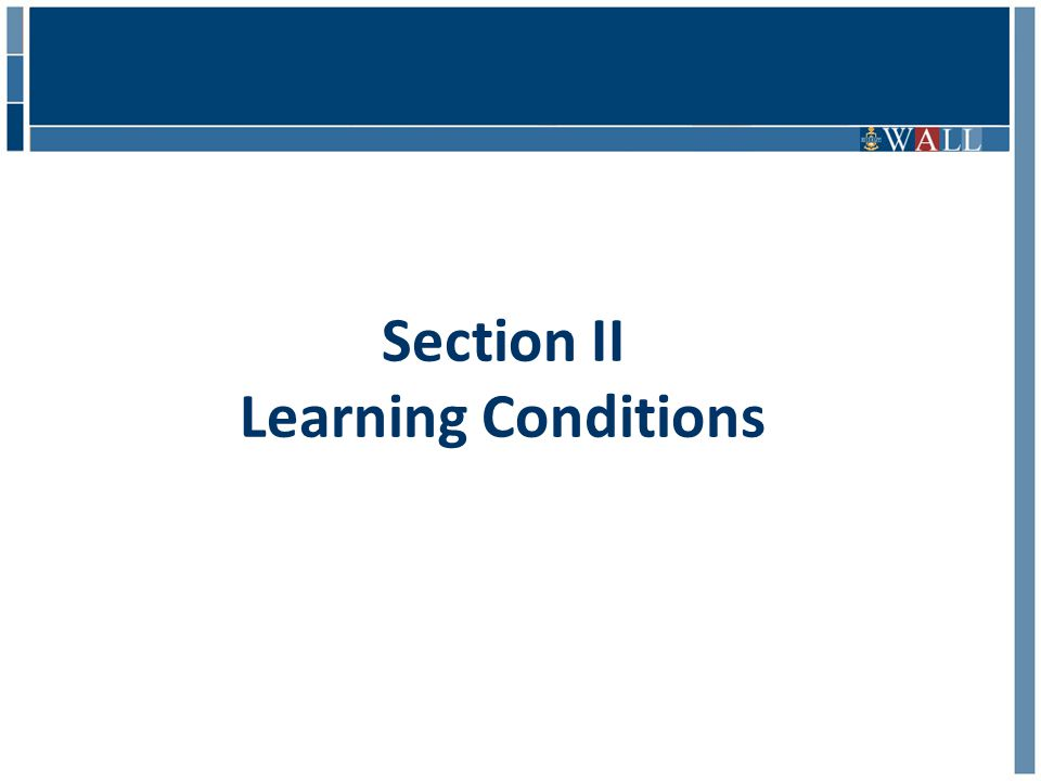 Section II Learning Conditions