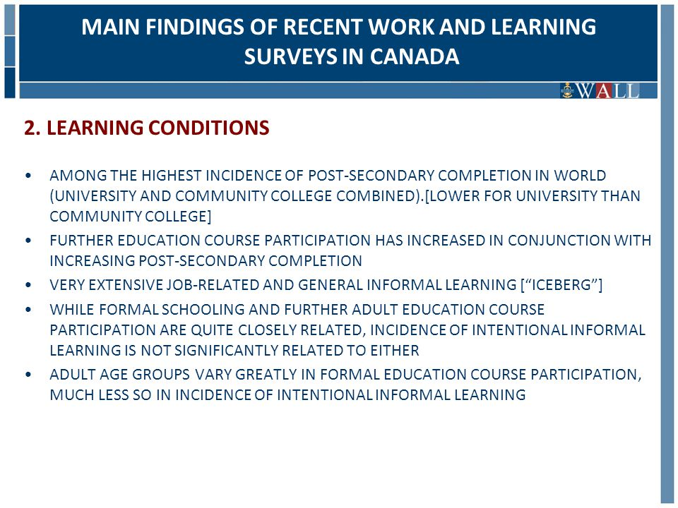 2. LEARNING CONDITIONS AMONG THE HIGHEST INCIDENCE OF POST-SECONDARY COMPLETION IN WORLD (UNIVERSITY AND COMMUNITY COLLEGE COMBINED).[LOWER FOR UNIVER