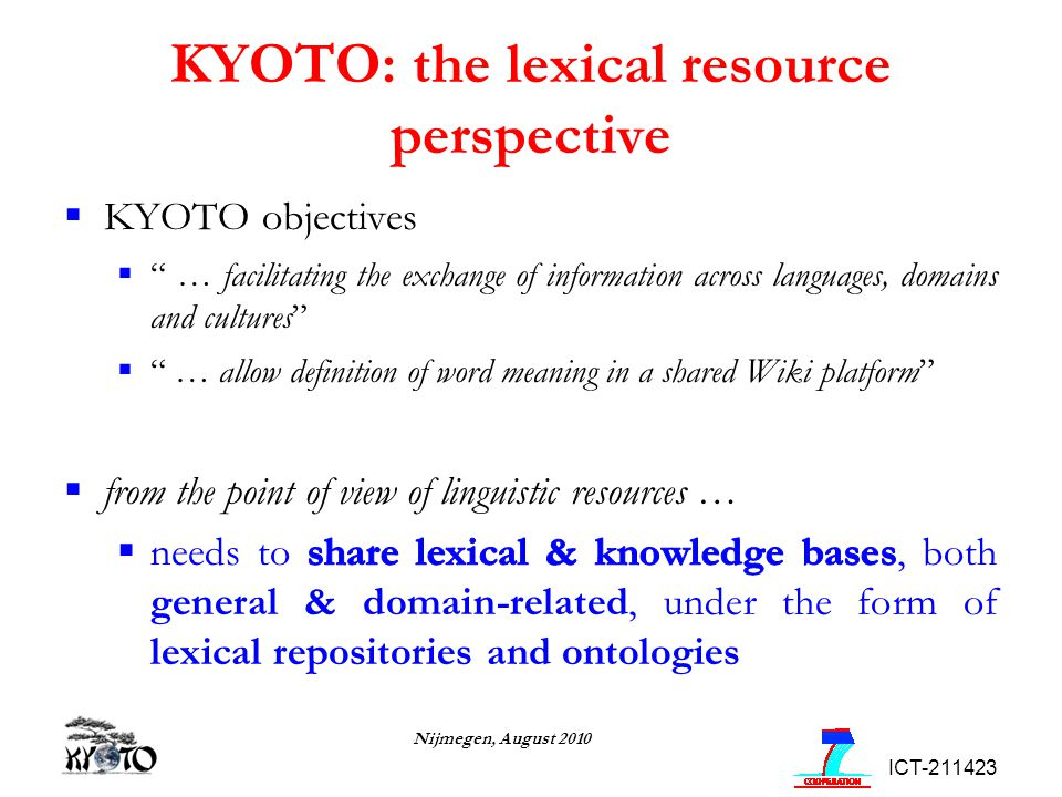 ICT-211423 Nijmegen, August 2010 KYOTO: the lexical resource perspective