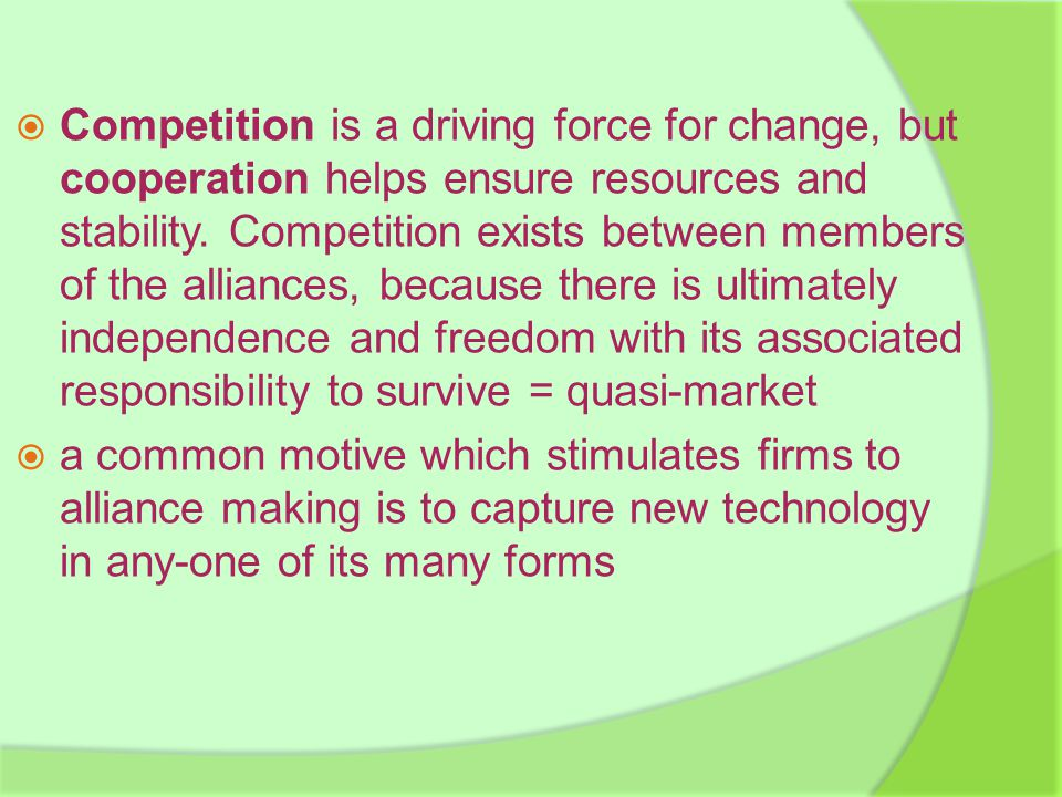  Competition is a driving force for change, but cooperation helps ensure resources and stability.