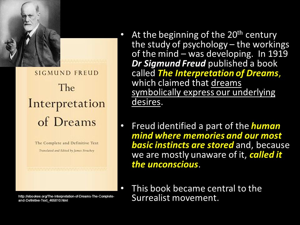 At the beginning of the 20 th century the study of psychology – the workings of the mind – was developing. In 1919 Dr Sigmund Freud published a book c