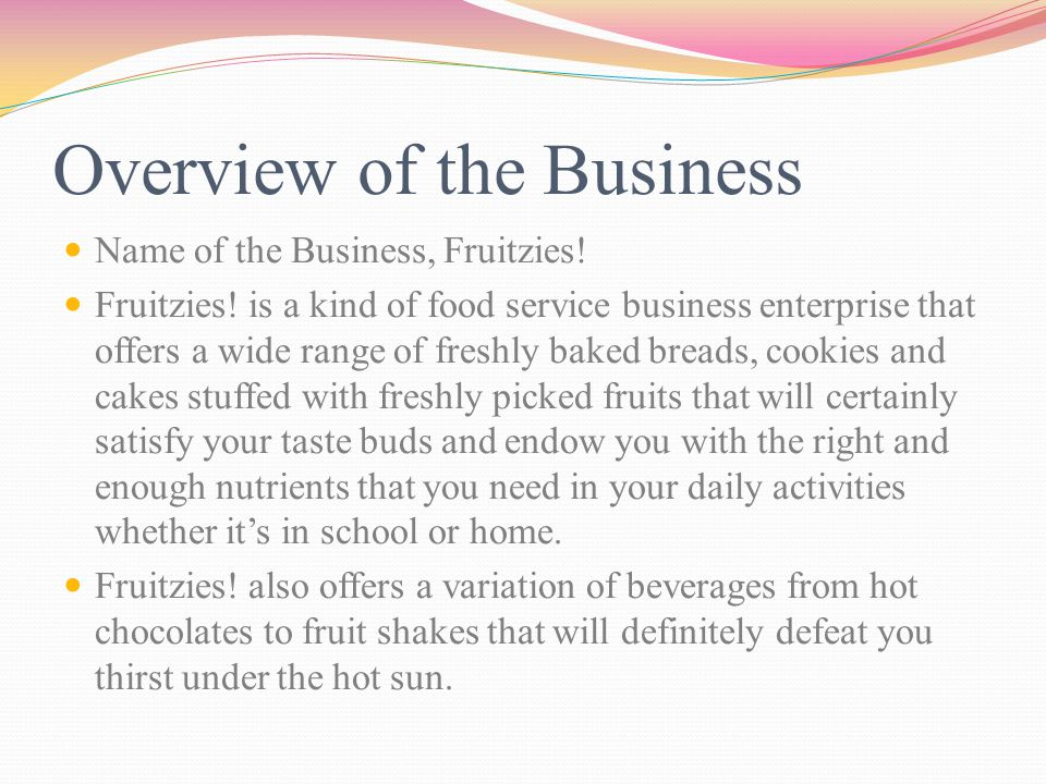 Overview of the Business Name of the Business, Fruitzies.