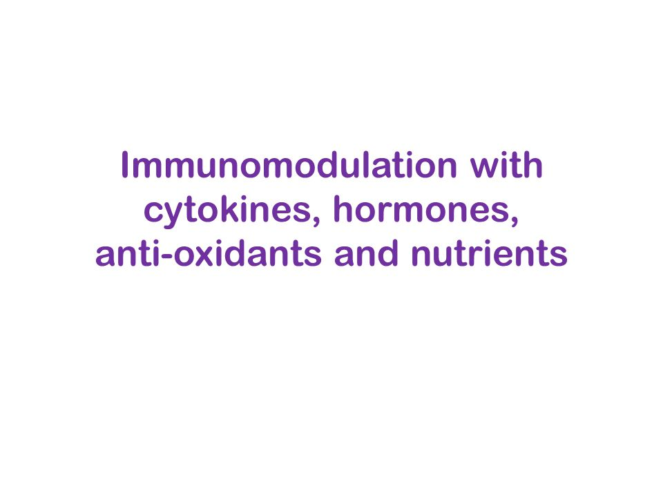 Immunomodulation with cytokines, hormones, anti-oxidants and nutrients