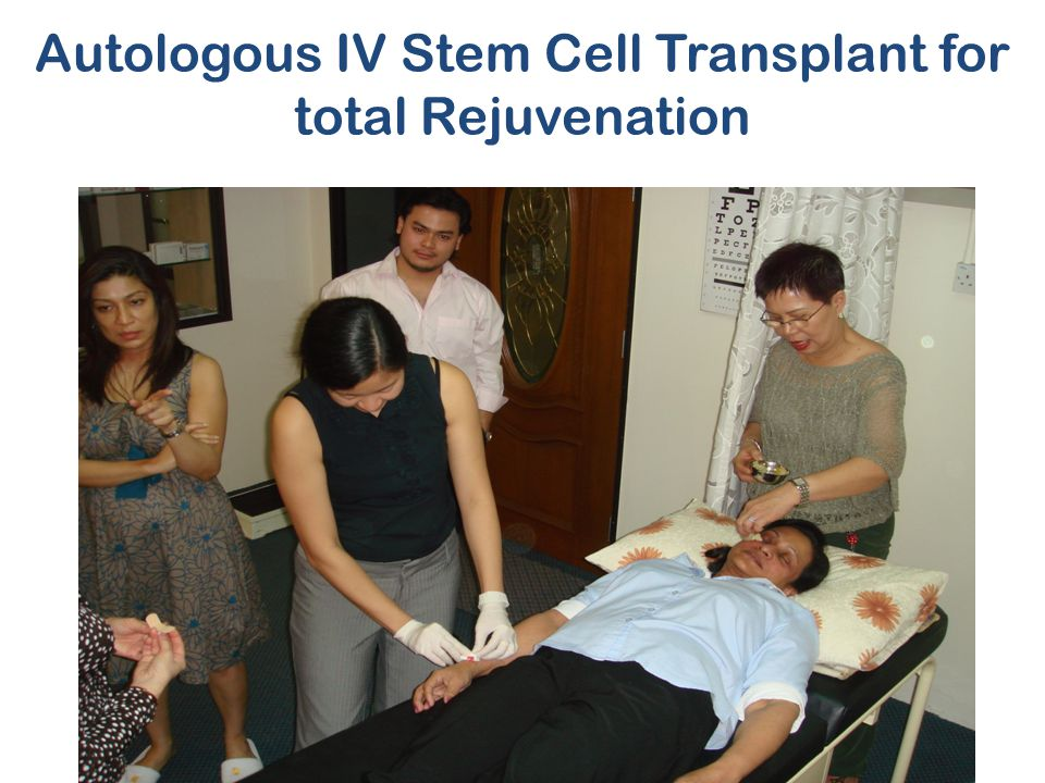 Autologous IV Stem Cell Transplant for total Rejuvenation