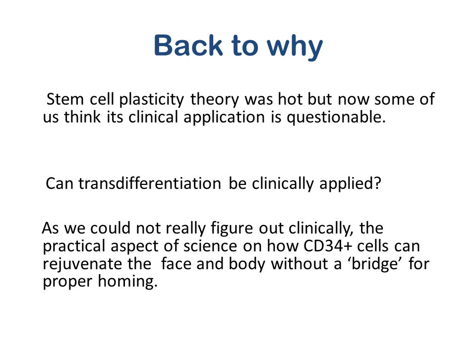 Back to why Stem cell plasticity theory was hot but now some of us think its clinical application is questionable. Can transdifferentiation be clinica