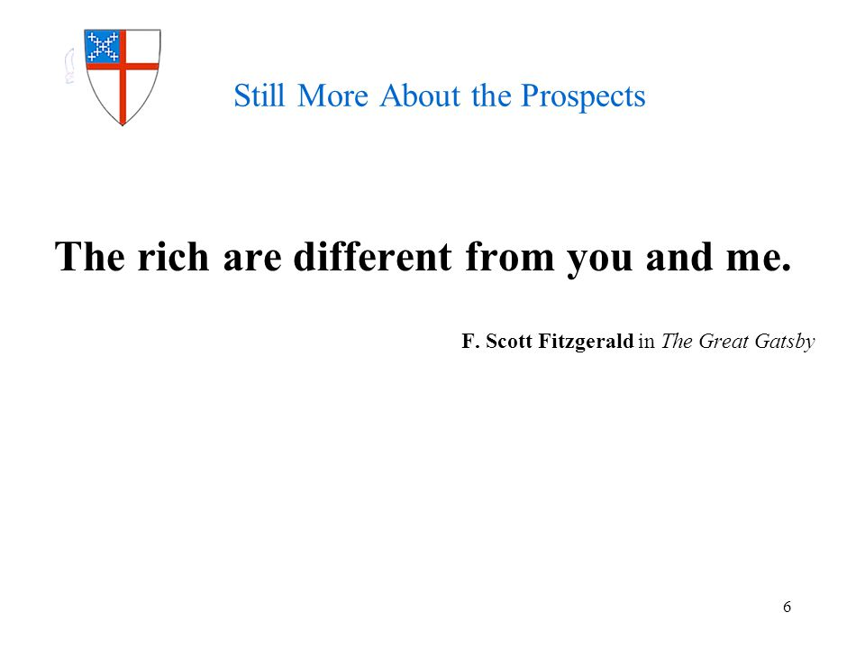Still More About the Prospects The rich are different from you and me.