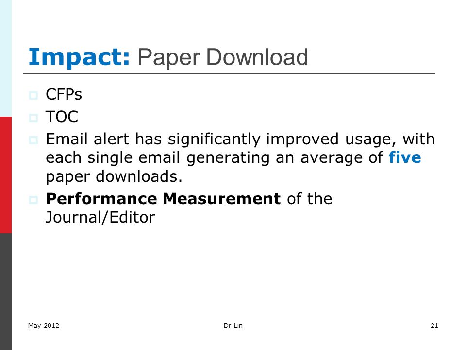 Impact: Paper Download  CFPs  TOC  Email alert has significantly improved usage, with each single email generating an average of five paper downloa