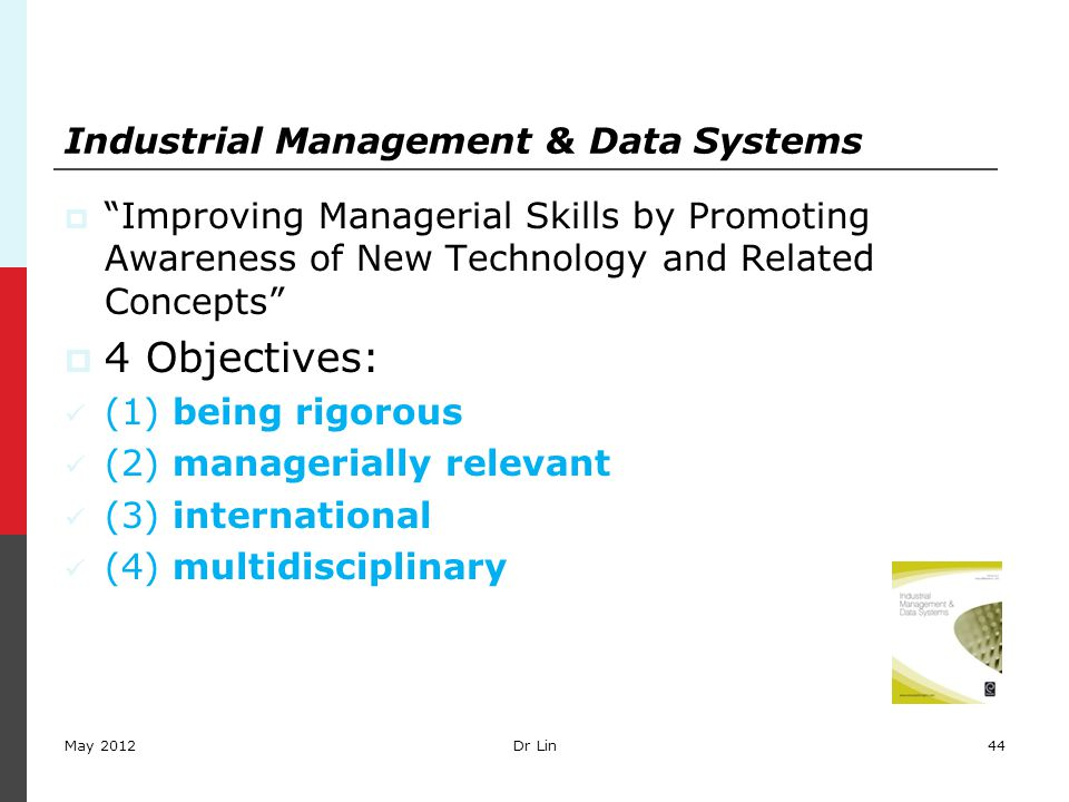 "May 201244 Industrial Management & Data Systems  ""Improving Managerial Skills by Promoting Awareness of New Technology and Related Concepts""  4 Obje"