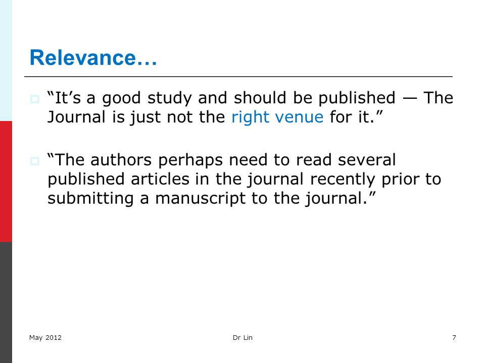 Relevance…  It's a good study and should be published — The Journal is just not the right venue for it.  The authors perhaps need to read several published articles in the journal recently prior to submitting a manuscript to the journal. May 2012Dr Lin7