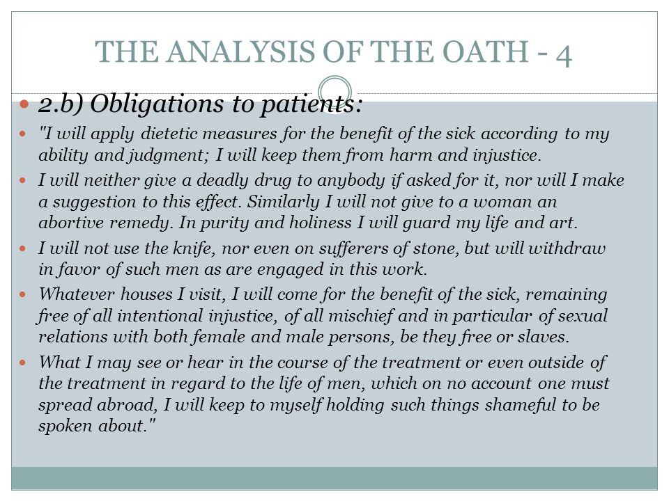 THE ANALYSIS OF THE OATH - 4 2.b) Obligations to patients:
