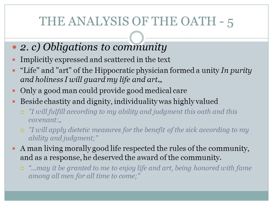 "THE ANALYSIS OF THE OATH - 5 2. c) Obligations to community Implicitly expressed and scattered in the text ""Life"
