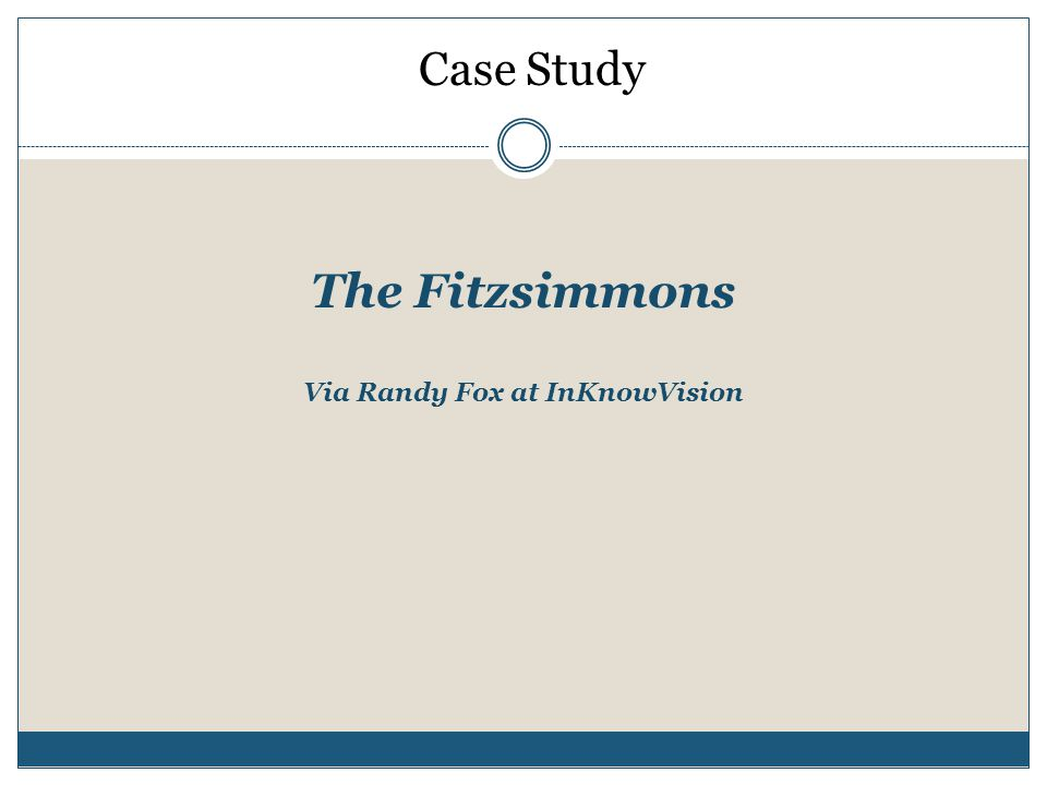 The Fitzsimmons Via Randy Fox at InKnowVision Case Study