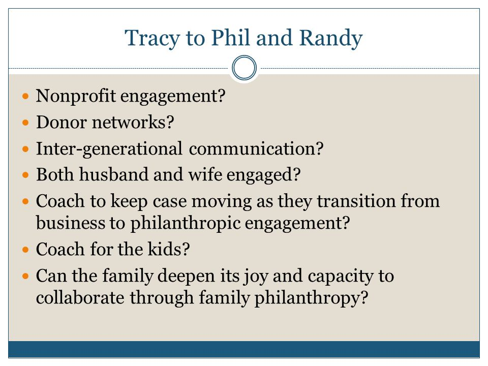 Tracy to Phil and Randy Nonprofit engagement. Donor networks.