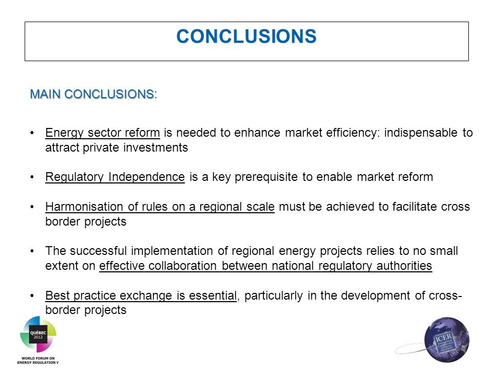 CONCLUSIONS MAIN CONCLUSIONS MAIN CONCLUSIONS: Energy sector reform is needed to enhance market efficiency: indispensable to attract private investmen