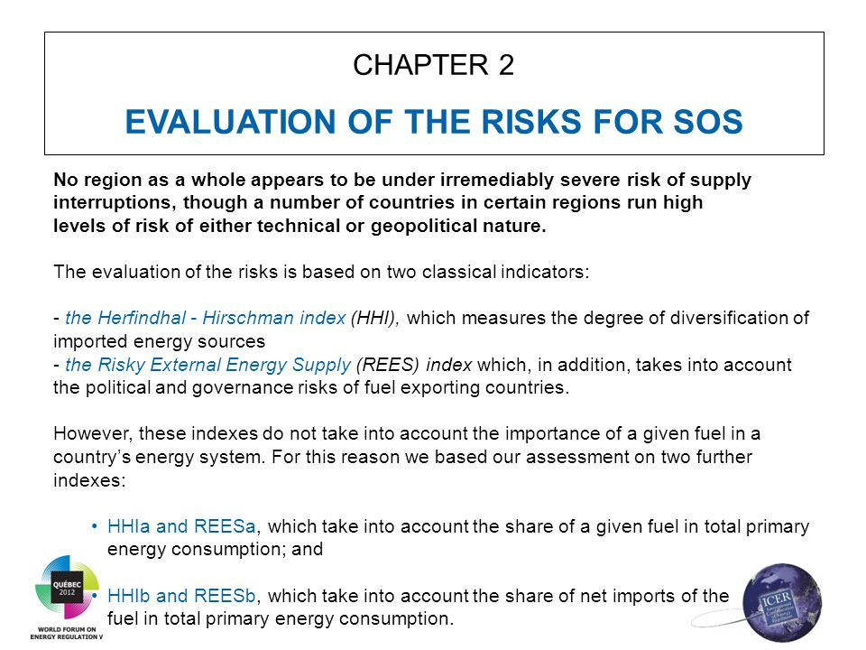 CHAPTER 2 EVALUATION OF THE RISKS FOR SOS No region as a whole appears to be under irremediably severe risk of supply interruptions, though a number o