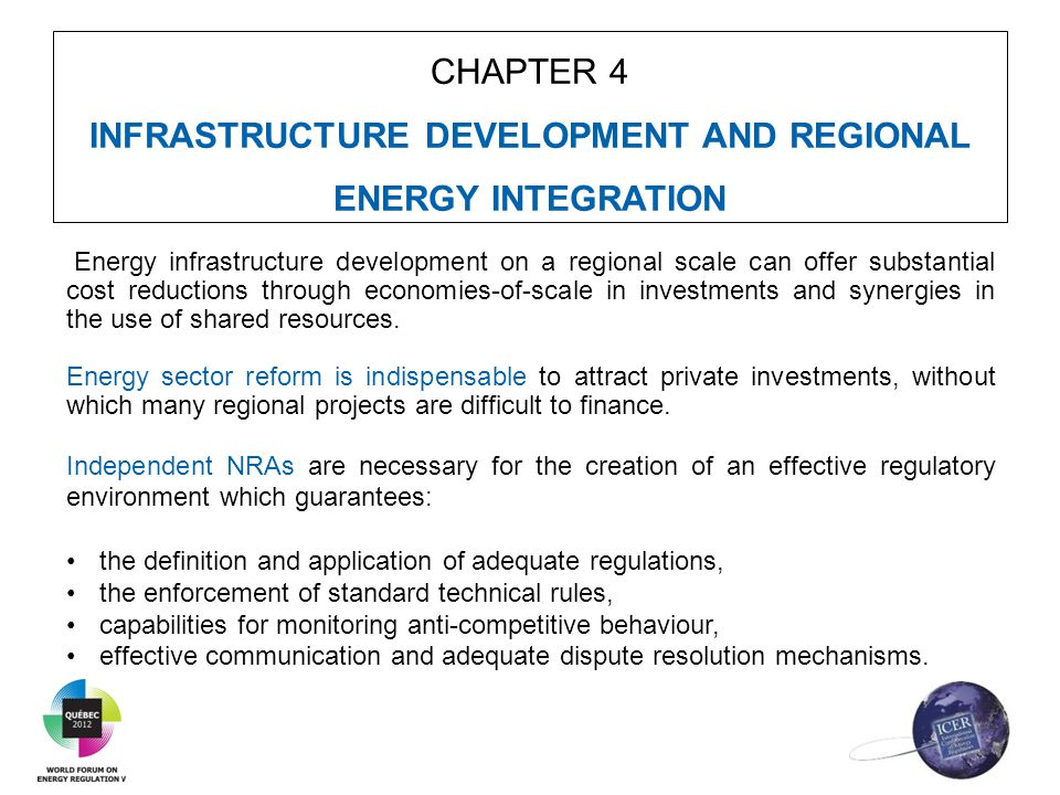 CHAPTER 4 INFRASTRUCTURE DEVELOPMENT AND REGIONAL ENERGY INTEGRATION Energy infrastructure development on a regional scale can offer substantial cost
