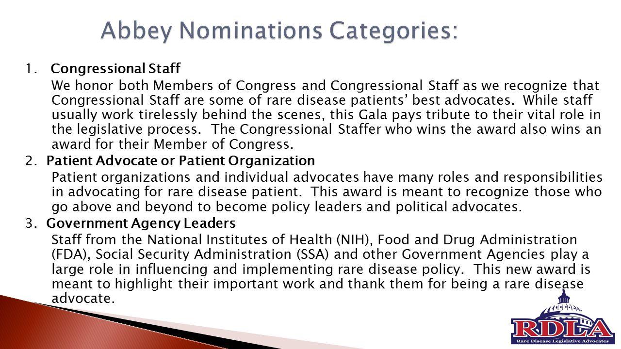 1. Congressional Staff We honor both Members of Congress and Congressional Staff as we recognize that Congressional Staff are some of rare disease pat