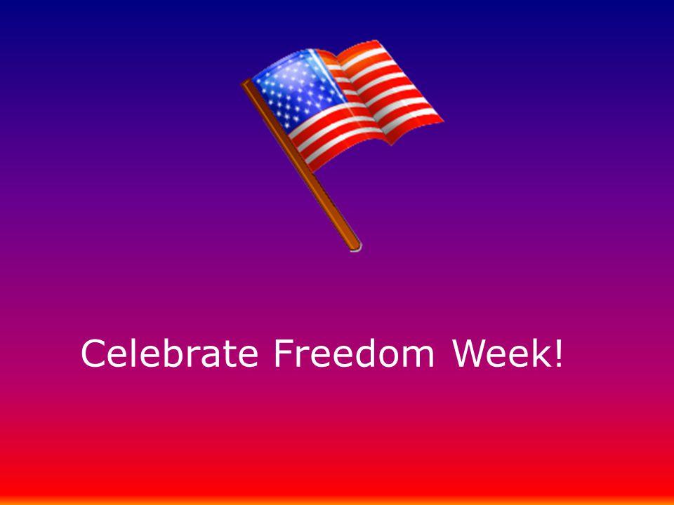 Celebrate Freedom Week!