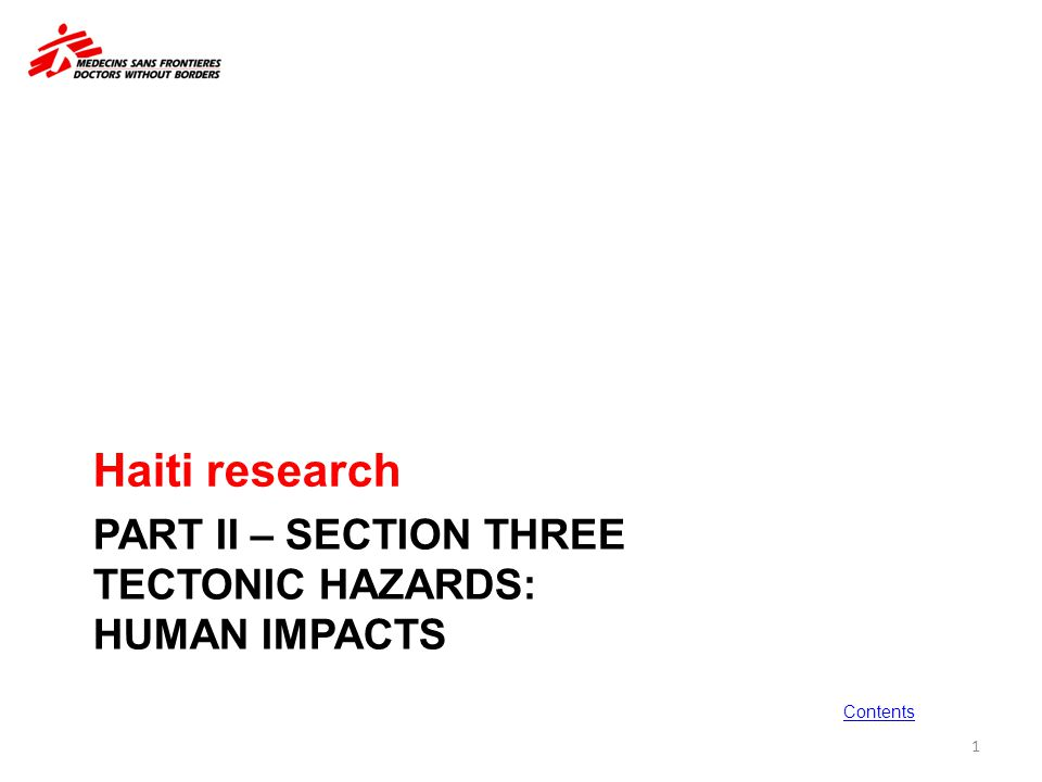 PART II – SECTION THREE TECTONIC HAZARDS: HUMAN IMPACTS Haiti research 1 Contents