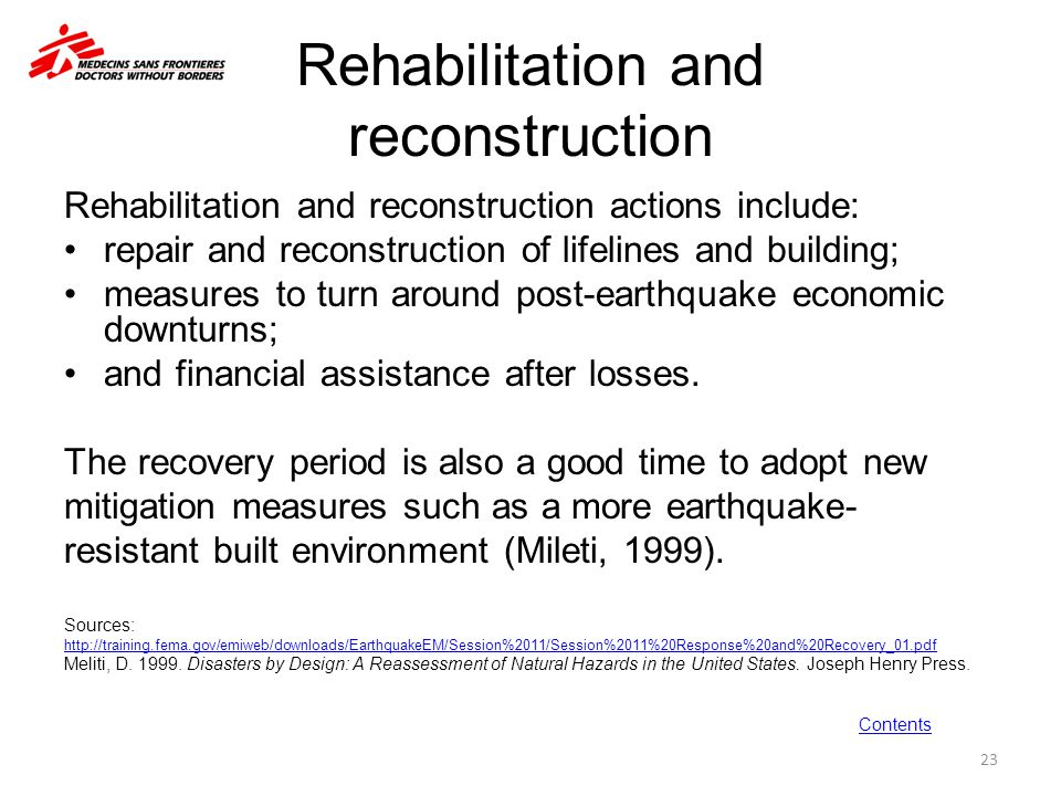 Rehabilitation and reconstruction Rehabilitation and reconstruction actions include: repair and reconstruction of lifelines and building; measures to