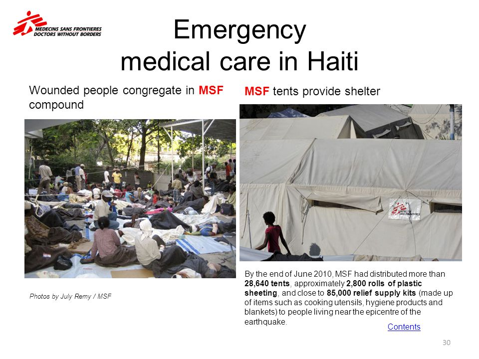 Emergency medical care in Haiti Wounded people congregate in MSF compound MSF tents provide shelter 30 Photos by July Remy / MSF By the end of June 20