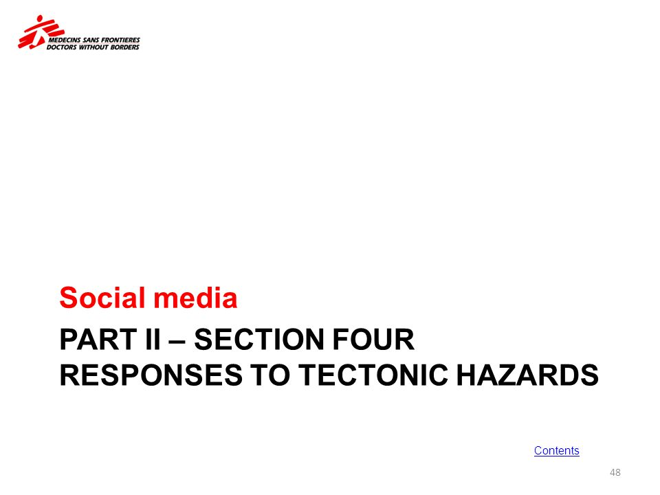 PART II – SECTION FOUR RESPONSES TO TECTONIC HAZARDS Social media 48 Contents
