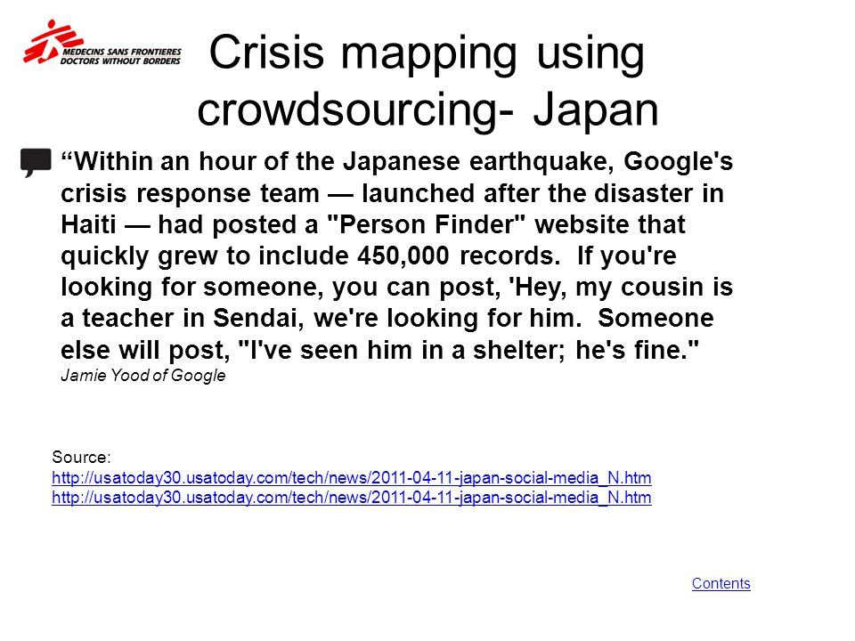 """Crisis mapping using crowdsourcing- Japan """"Within an hour of the Japanese earthquake, Google's crisis response team — launched after the disaster in H"""