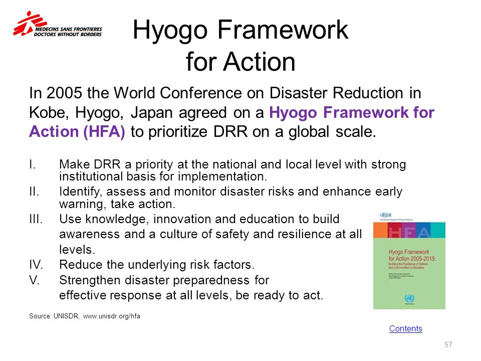 Hyogo Framework for Action In 2005 the World Conference on Disaster Reduction in Kobe, Hyogo, Japan agreed on a Hyogo Framework for Action (HFA) to pr