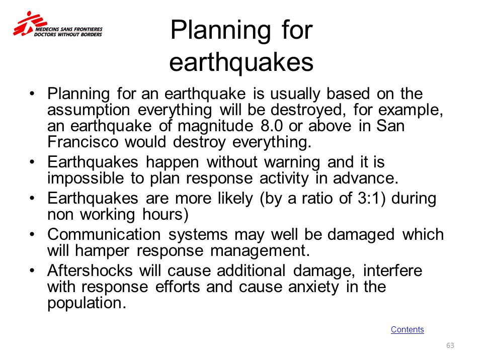 Planning for earthquakes Planning for an earthquake is usually based on the assumption everything will be destroyed, for example, an earthquake of mag