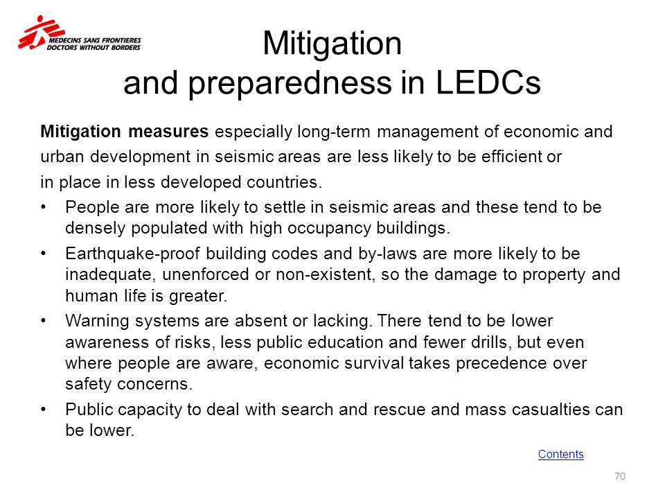 Mitigation and preparedness in LEDCs Mitigation measures especially long-term management of economic and urban development in seismic areas are less l
