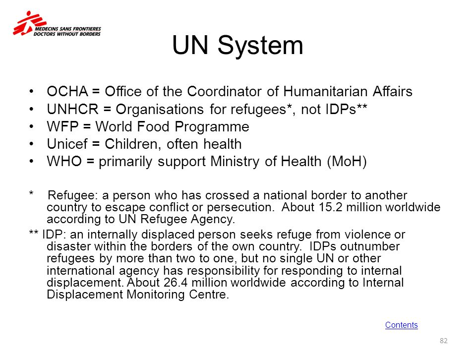 UN System OCHA = Office of the Coordinator of Humanitarian Affairs UNHCR = Organisations for refugees*, not IDPs** WFP = World Food Programme Unicef =