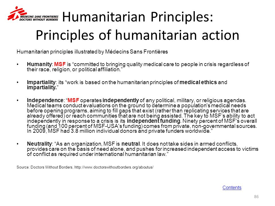 """Humanitarian Principles: Principles of humanitarian action Humanitarian principles illustrated by Médecins Sans Frontières Humanity: MSF is """"committed"""