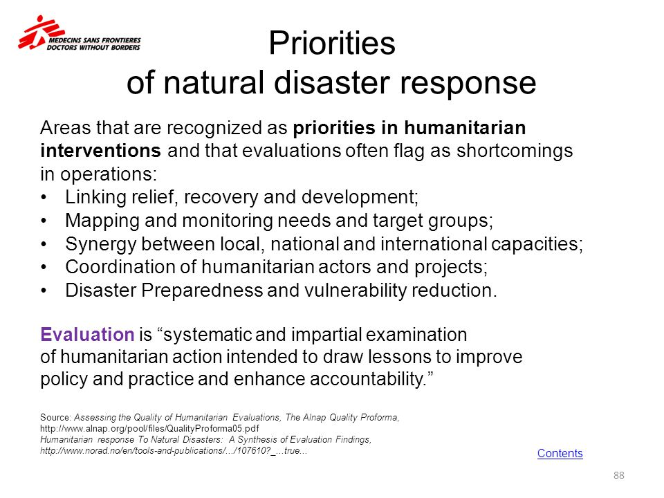Priorities of natural disaster response Areas that are recognized as priorities in humanitarian interventions and that evaluations often flag as short