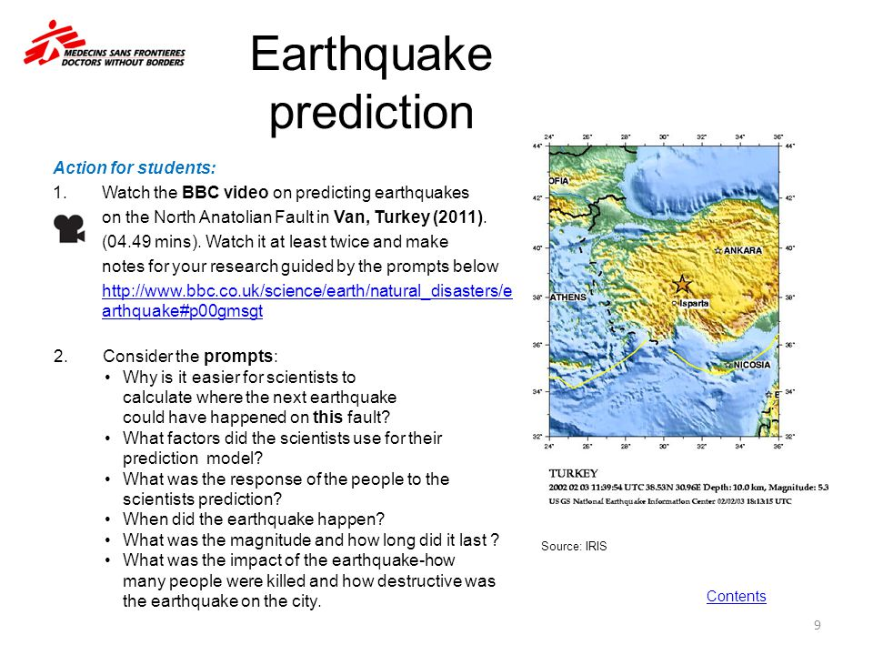 Earthquake prediction Action for students: 1.Watch the BBC video on predicting earthquakes on the North Anatolian Fault in Van, Turkey (2011). (04.49