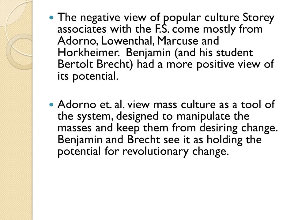 The negative view of popular culture Storey associates with the F.S.