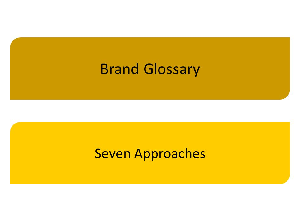 Brand Glossary Seven Approaches