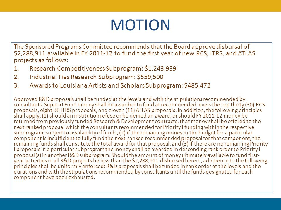MOTION The Sponsored Programs Committee recommends that the Board approve disbursal of $2,288,911 available in FY 2011-12 to fund the first year of ne