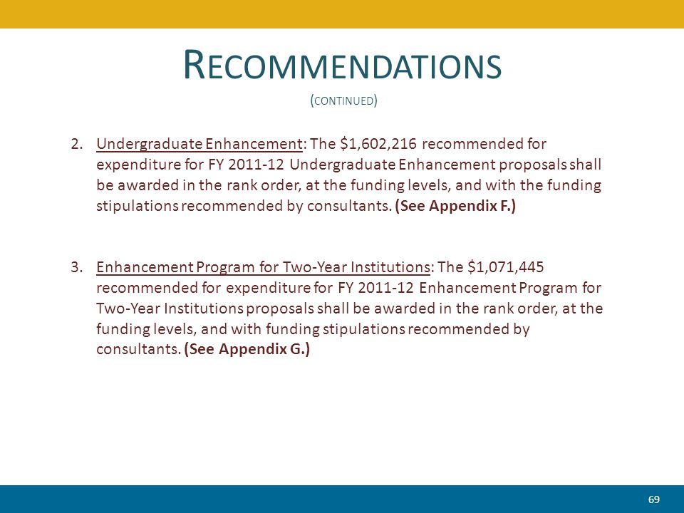 2.Undergraduate Enhancement: The $1,602,216 recommended for expenditure for FY 2011-12 Undergraduate Enhancement proposals shall be awarded in the ran